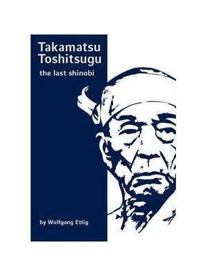 TAKAMATSU TOSHITSUGU - The Last Shinobi