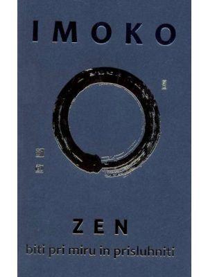 IMOKO Zen - Biti pri miru in prisluhniti