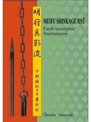 Meifu Shinkage Ryû Fundo-kusarijutsu & Shurikenjutsu