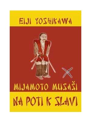 Na poti k slavi Mijamoto Musaši