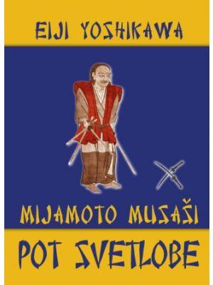 Pot svetlobe Mijamoto Musaši - V AKCIJI!!!