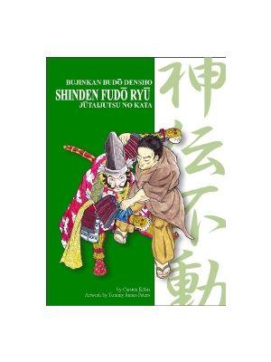 SHINDEN FUDO RYU JUTAIJUTSU - Bujinkan Budo Densho