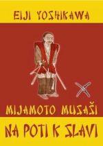 Na poti k slavi Mijamoto Musaši - V AKCIJI!!!
